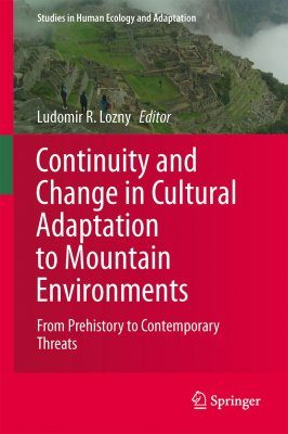 Continuity and Change in Cultural Adaptation to Mountain Environments