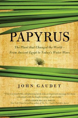 Papyrus: The Plant That Changed the World – From Ancient Egypt to Today's Water Wars