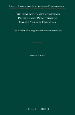 The Protection of Indigenous Peoples and Reduction of Forest Carbon Emissions