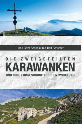 Die Zweigeteilten Karawanken und Ihre Erdgeschichtliche Entwicklung [The Bipartite Karawanks and its Geological Development]