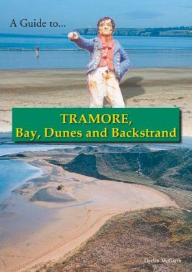 A Guide to Tramore Bay, Dunes and Backstrand