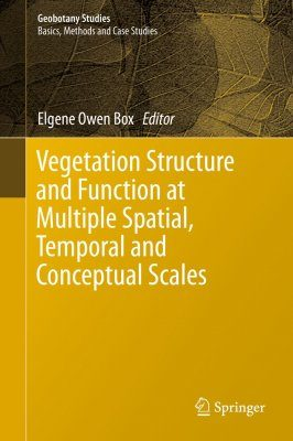Vegetation Structure and Function at Multiple Spatial, Temporal and Conceptual Scales