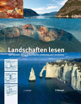 Landschaften Lesen: Die Formen der Erdoberfläche Erkennen und Verstehen [How to Read the Landscape: A Crash Course in Interpreting the Great Outdoors]