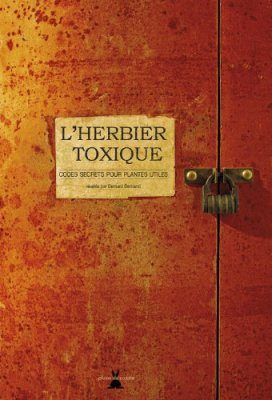 L'Herbier Toxique: Codes Secrets pour Plantes Utiles [The Herbarium of Medicinal and Poisonous Plants]