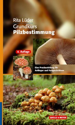 Grundkurs Pilzbestimmung: Eine Praxisanleitung für Anfänger und Fortgeschrittene [Basic Course in Mushroom Identification: A Practical Guide for Beginners and Advanced Learners]