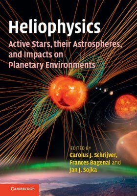 Heliophysics, Volume 4: Active Stars, Their Astrospheres, and Impacts on Planetary Environments