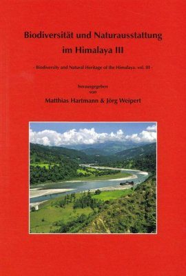Biodiversity and Natural Heritage of the Himalaya / Biodiversität und Naturausstattung im Himalaya, Volume 3
