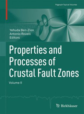 Properties and Processes of Crustal Fault Zones, Volume 2