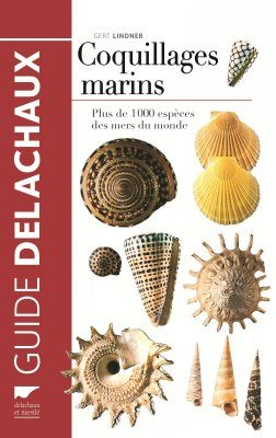 Coquillages Marins: Plus de 1000 Espèces des Mers du Monde [Marine Shells: More than 1000 Species of the World's Oceans]