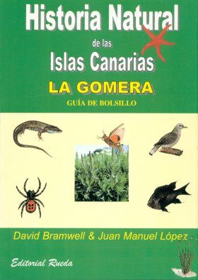 Historia Natural de las Islas Canarias 1: La Gomera: Guía de Bolsillo [Natural History of the Canary Islands 1: La Gomera: Field Guide]