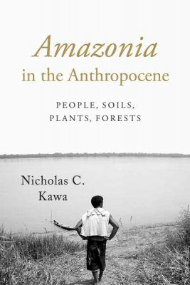Amazonia in the Anthropocene
