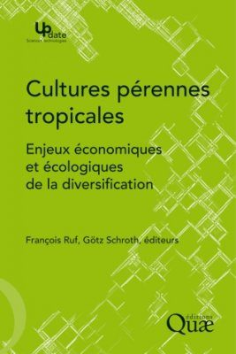 Cultures Pérennes Tropicales: Enjeux Économiques et Écologiques de la Diversification [Economics and Ecology of Diversification: The Case of Tropical Tree Crops]