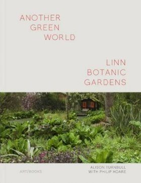 Another Green World - Linn Botanic Gardens