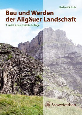 Bau und Werden der Allgäuer Alpen und des Schwäbischen Alpenvorlandes [Structure and Evolution of the Allgäu Alps and the Swabian Pre-Alpine Region]
