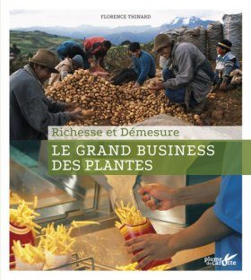 Le Grand Business des Plantes: Richesse et Démesure [The Big Business of Plants: Richness and Excess]