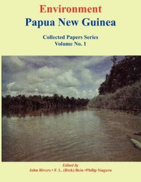Environment Papua New Guinea, Collected Papers Series, Volume 1