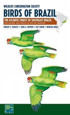 Wildlife Conservation Society Birds of Brazil, Volume 2: The Atlantic Forest of Southeast Brazil, including São Paulo and Rio de Janeiro