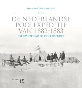 De Nederlandse Poolexpeditie van 1882-1883: Overwintering op een IJsschots [The Dutch Polar Expedition of 1882-1883: Wintering on an Ice Floe]