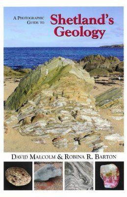 A Photographic Guide to Shetland's Geology
