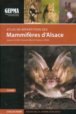 Atlas de Répartition des Mammifères d'Alsace [Distribution Atlas of the Mammals of Alsace]