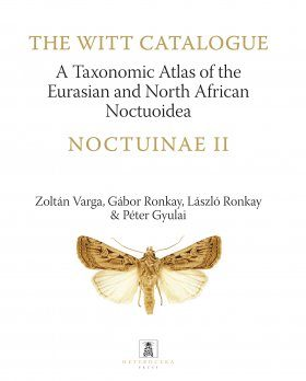 The Witt Catalogue Volume 8: A Taxonomic Atlas of the Eurasian and North African Noctuoidea