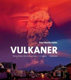 Vulkaner: Varme Hilsner fra Jordens Indre [Volcanoes: Warm Greetings from Earth's Interior]