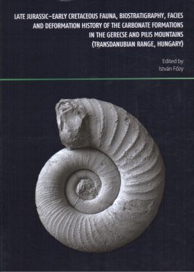 Late Jurassic–Early Cretaceous Fauna, Biostratigraphy, Facies and Deformation History of the Carbonate Formations in the Gerecse and Pilis Mountains (Transdanubian Range, Hungary)