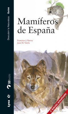 Mamíferos de España: Península, Baleares y Canarias [Mammals of Spain: The Iberian Peninsula, Balearics and Canary Islands]
