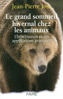 Le Grand Sommeil Hivernal chez les Animaux: L'Hibernation et ses Applications Pratiques [The Big Winter Sleep in Animals: Hibernation and its Practical Applications]