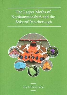 The Larger Moths of Northamptonshire and the Soke of Peterborough