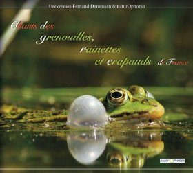 Chants des Grenouilles, Rainettes et Crapauds [Calls of Frogs, Tree Frogs and Toads]