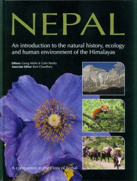 Nepal: An Introduction to the Natural History, Ecology, and Human Environment of the Himalayas