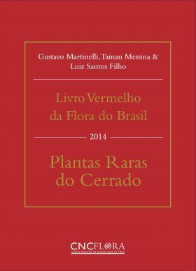 Livro Vermelho da Flora do Brasil: Plantas Raras do Cerrado [Red Book of the Flora of Brazil: Rare Plants of the Cerrado]
