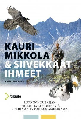 Siivekkäät Ihmeet: Luonnontutkijan Perhos- ja Linturetkiä Siperiassa ja Pohjois-Amerikassa [The Winged Wonders: Butterfly, Moth and Bird Expeditions to Siberia and North America]