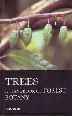 Trees: A Handbook of Forest Botany