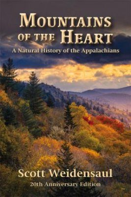 Mountains of the Heart: A Natural History of the Appalachians (20th Anniversary Edition)