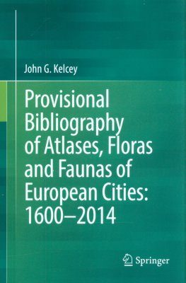 Provisional Bibliography of Atlases, Floras and Faunas of European Cities: 1650 - 2014