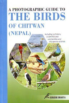 A Photographic Guide to the Birds of Chitwan (Nepal)