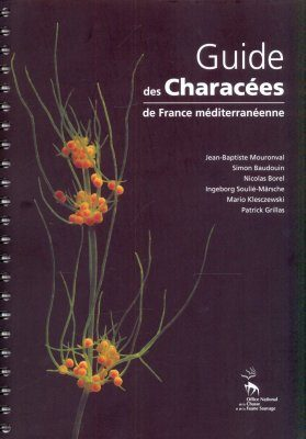 Guide des Characées de France Mediterranéenne [Guide to Characeae of Mediterranean France]