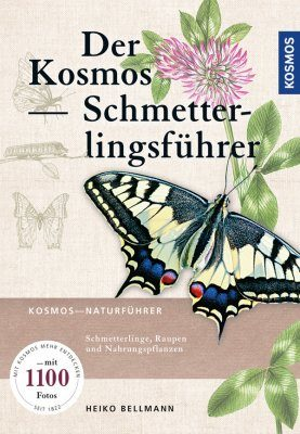 Der Neue Kosmos-Schmetterlingsführer: Schmetterlinge, Raupen und Futterpflanzen [The New Kosmos Butterfly Guide: Butterflies, Caterpillars and Fodder Plants]