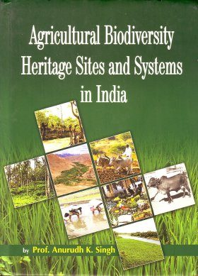 Agricultural Biodiversity Heritage Sites and Systems in India