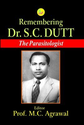 Remembering Dr. S.C. Dutt: The Parasitologist