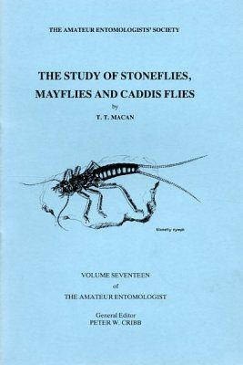The Study of Stoneflies, Mayflies and Caddis Flies