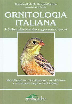 Ornitologia Italiana, Volume 9: Emberizidae - Icteridae: Aggiornamenti e Check-list [Updates and Checklist]