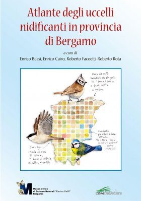 Atlante degli Uccelli Nidificanti in Provincia di Bergamo [Atlas of Nesting Birds in the Province of Bergamo]