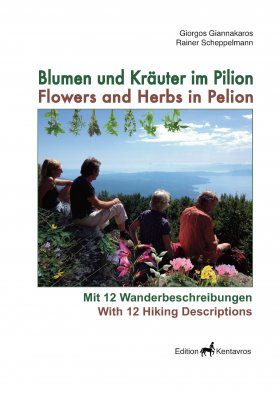Flowers and Herbs in Pelion: With 12 Hiking Descriptions / Blumen under Kräuter im Pilion: Mit 12 Wanderbeschreibungen