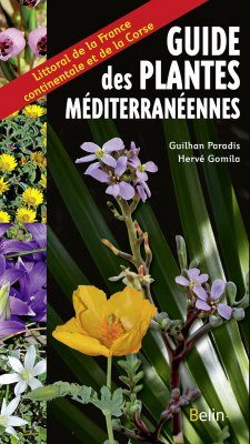 Guide des Plantes Méditerranéennes: Littoral de la France Continentale et de la Corse [Guide to Mediterranean Plants: The Coast of Mainland France and Corsica]
