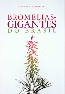 Bromélias: Gigantes do Brasil [Bromeliads: Giants from Brazil]