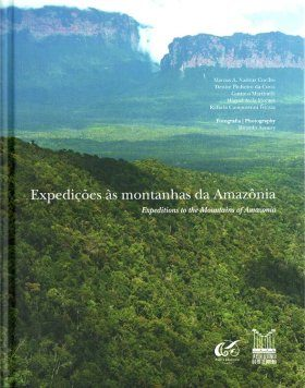 Expeditions to the Mountains of Amazonia / Expedições às Montanhas da Amazônia