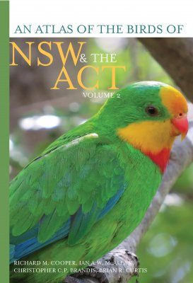 An Atlas of the Birds of NSW & the ACT, Volume 2